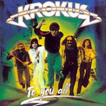 KROKUS To You All 1977