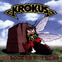 KROKUS To Rock Or Not To Be 1995